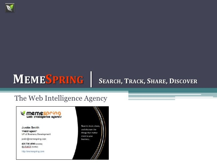 MemeSpring│ Search, Track, Share, Discover<br />The Web Intelligence Agency<br />