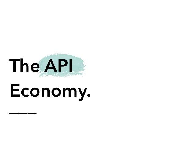 ___ The API Economy.