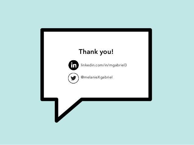 Thank you! linkedin.com/in/mgabriel3 @melanieXgabriel