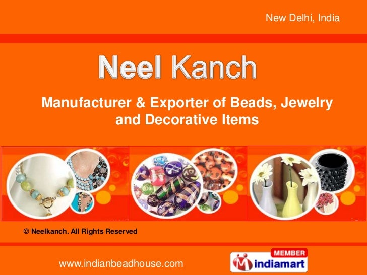 New Delhi, India    Manufacturer & Exporter of Beads, Jewelry              and Decorative Items© Neelkanch. All Rights Res...