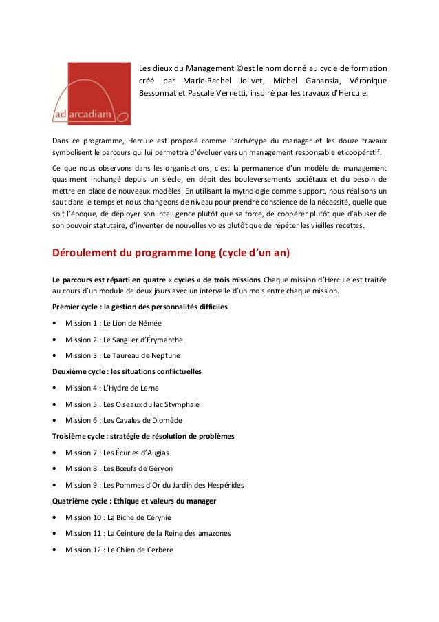 Les dieux du Management ©est le nom donné au cycle de formation créé par Marie-Rachel Jolivet, Michel Ganansia, Véronique ...