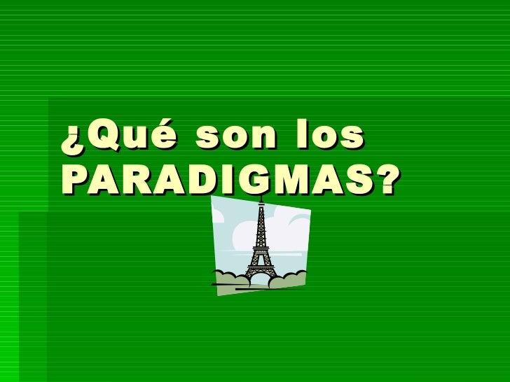 ¿Qué son los PARADIGMAS?