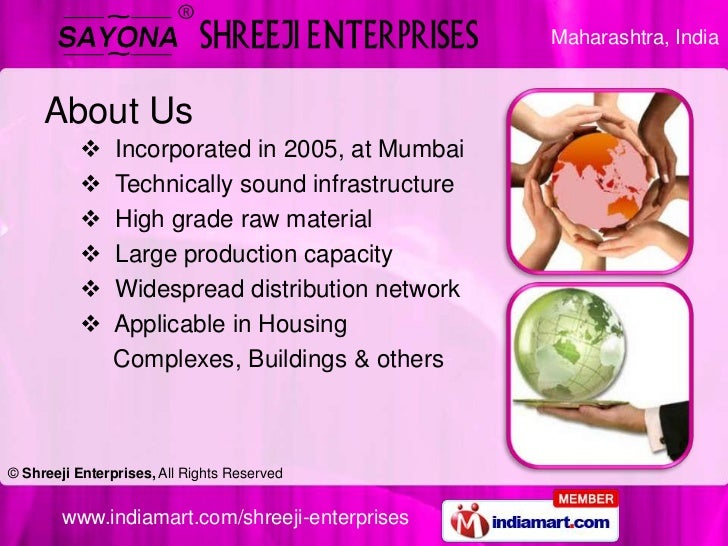 About Us<br /><ul><li>  Incorporated in 2005, at Mumbai