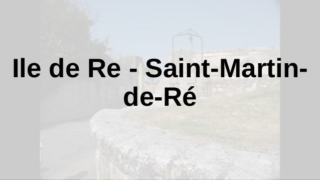 Ile de Re - Saint-Martin- de-Ré