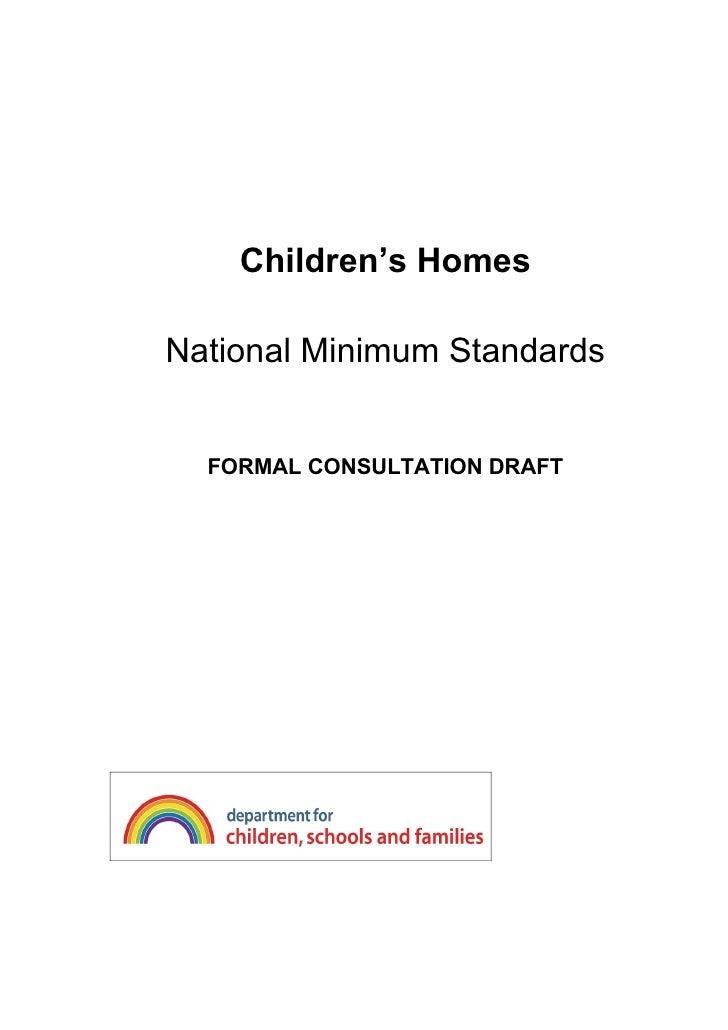Children's HomesNational Minimum Standards  FORMAL CONSULTATION DRAFT