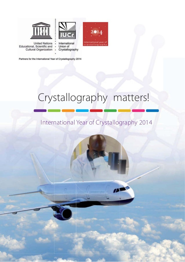 Crystallography matters! International Year of Crystallography 2014