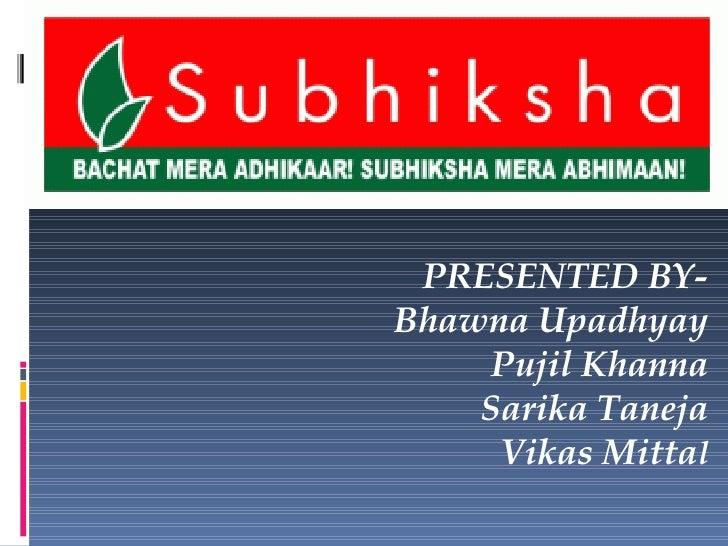 PRESENTED BY- Bhawna Upadhyay Pujil Khanna Sarika Taneja Vikas Mitta l