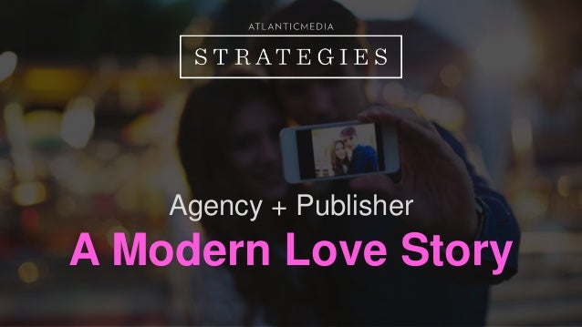 Agency + Publisher  A Modern Love Story