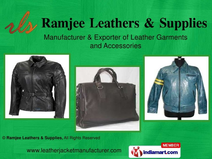 Manufacturer & Exporter of Leather Garments and Accessories <br />