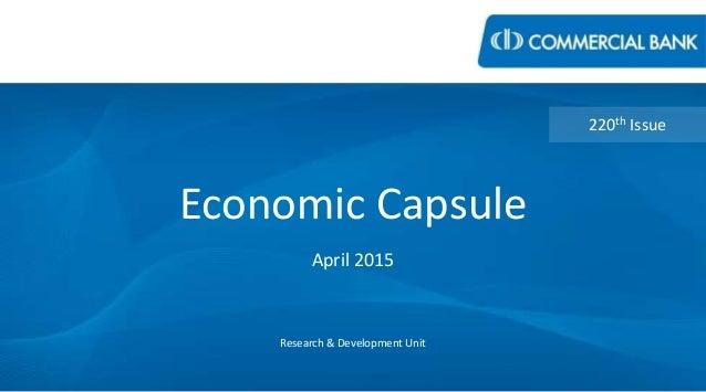 Economic Capsule April 2015 Research & Development Unit 220th Issue