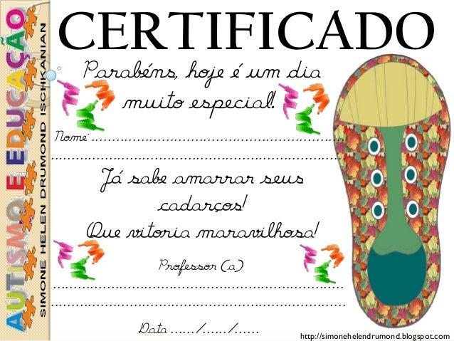 http://simonehelendrumond.blogspot.com  CERTIFICADO  Parabéns, hoje é um dia muito especial!.  Nome: ........................