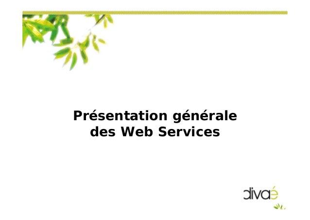 Présentation généraledes Web Services