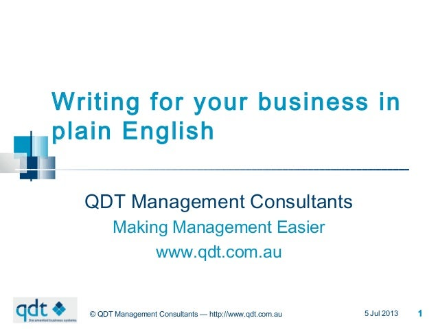 3 Jun 2013© QDT Management Consultants — http://www.qdt.com.au 1020226_10Writing for your business inplain EnglishQDT Mana...