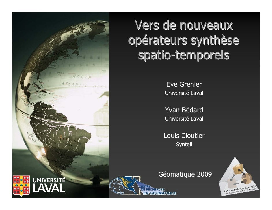 Vers de nouveaux opérateurs synthèse  spatio-temporels         Eve Grenier       Université Laval         Yvan Bédard     ...