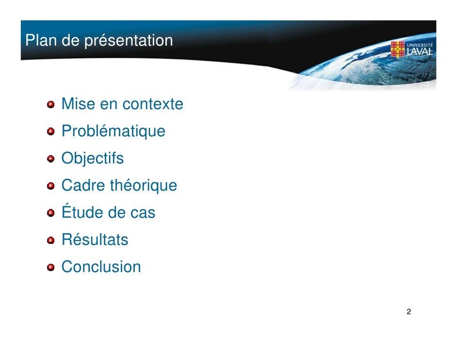 Plan de présentation       Mise en contexte     Problématique     Objectifs     Cadre théorique     Étude de cas     Résul...