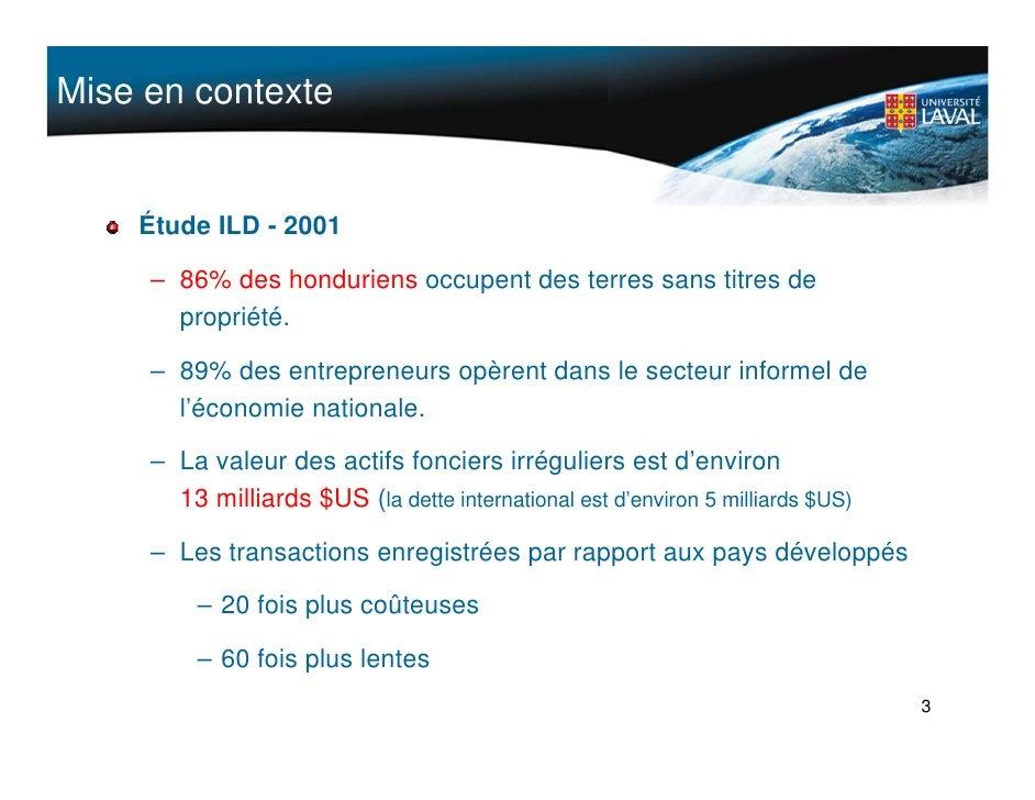 Mise en contexte       Étude ILD - 2001       – 86% des honduriens occupent des terres sans titres de        propriété.   ...