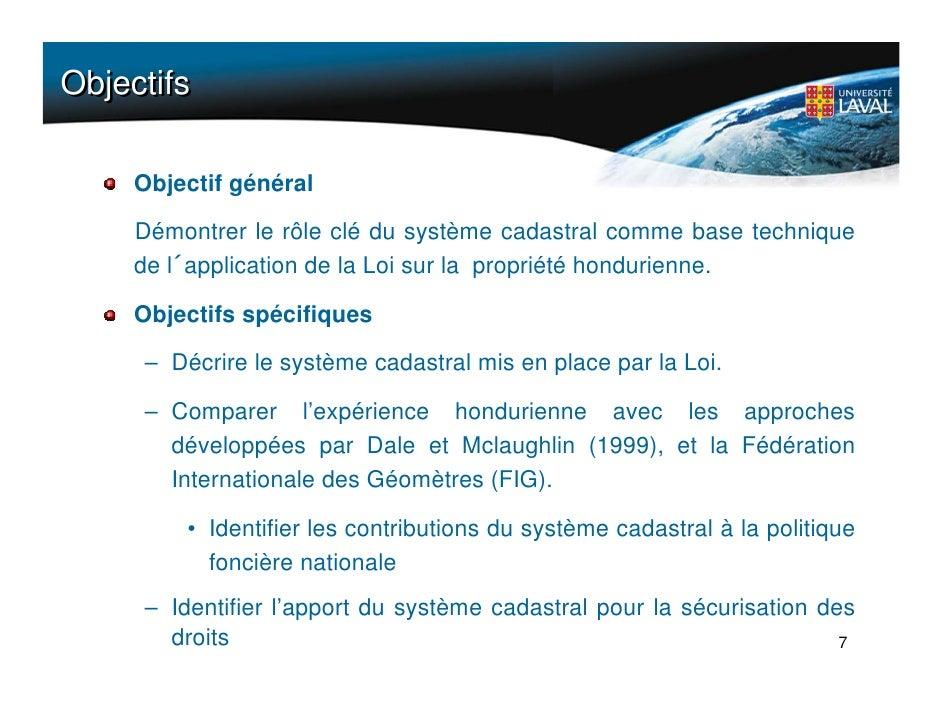 Objectifs       Objectif général       Démontrer le rôle clé du système cadastral comme base technique      de l´applicati...