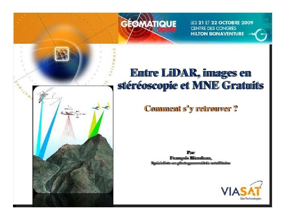 Entre LiDAR, images en stéréoscopie stéréoscopie et MNE Gratuits     Comment s'y retrouver ?     Comment s'y retrouver ?  ...