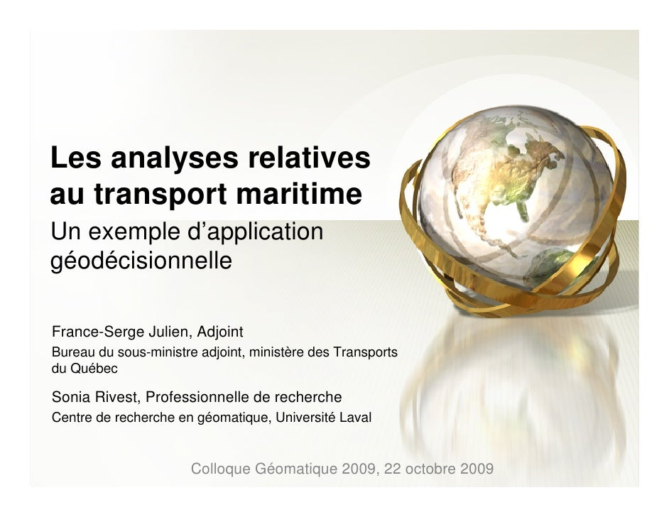 Les analyses relatives au transport maritime Un exemple d'application géodécisionnelle  France-Serge Julien, Adjoint Burea...