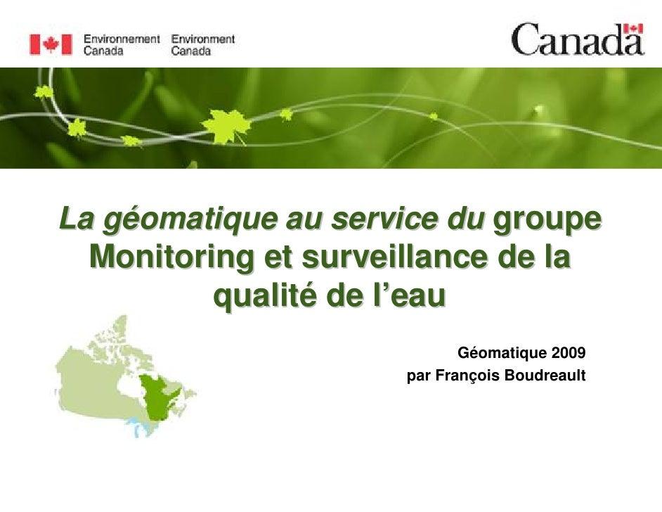 La géomatique au service du groupe   Monitoring et surveillance de la           qualité de l'eau                          ...