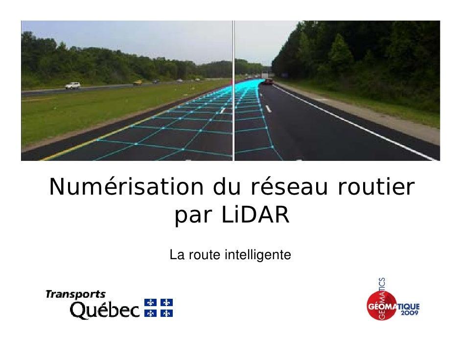 Numérisation du réseau routier           par LiDAR          La route intelligente
