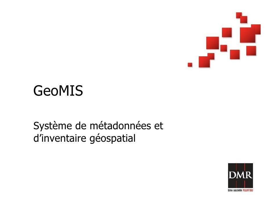 GeoMIS  Système de métadonnées et d'inventaire géospatial