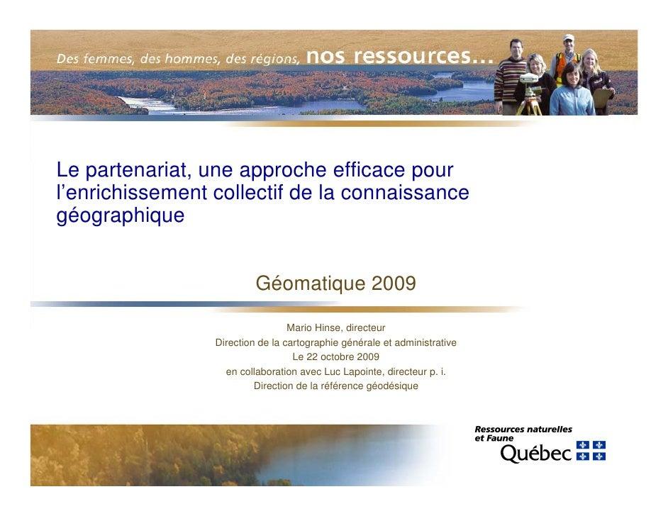 Le partenariat, une approche efficace pour l'enrichissement collectif de la connaissance géographique                     ...