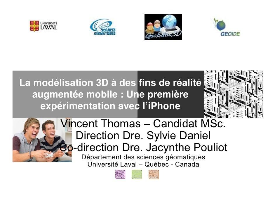 La modélisation 3D à des fins de réalité    augmentée mobile : Une première     expérimentation avec l'iPhone         Vinc...