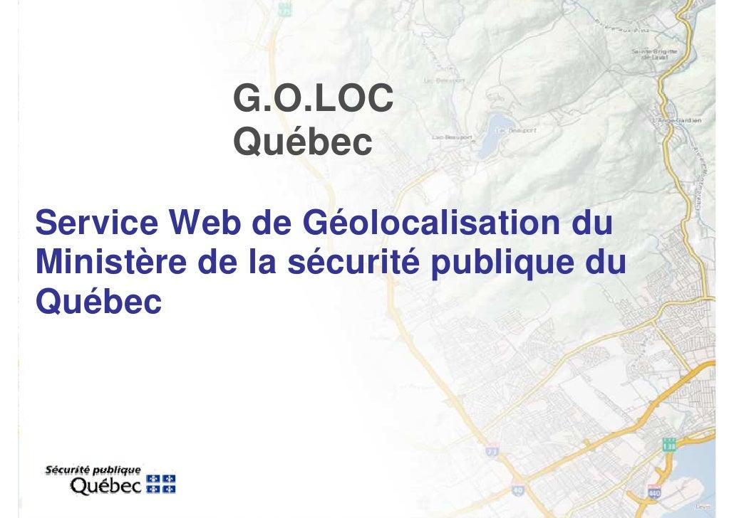 G.O.LOC             Québec  Service Web de Géolocalisation du Ministère de la sécurité publique du Québec