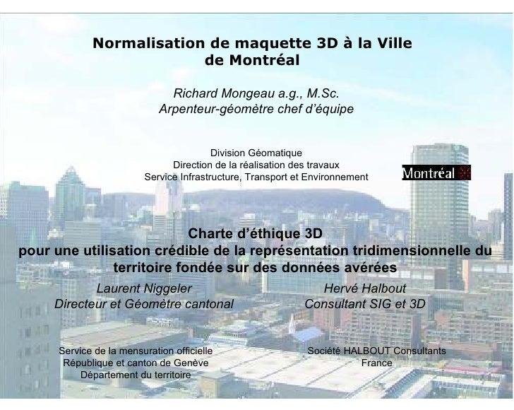 Normalisation de maquette 3D à la Ville                           de Montréal                                 Richard Mong...