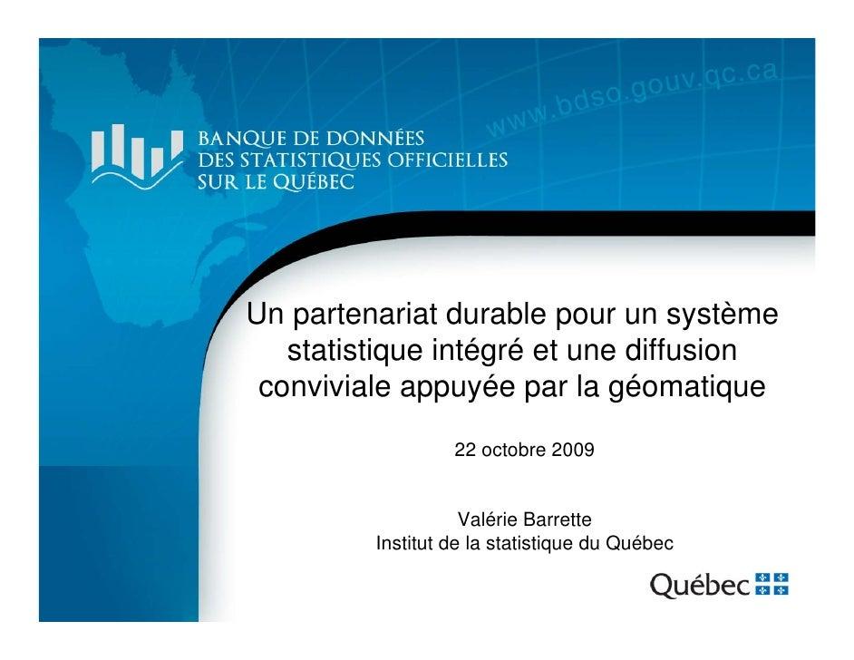 Un partenariat durable pour un système    statistique intégré et une diffusion  conviviale appuyée par la géomatique      ...