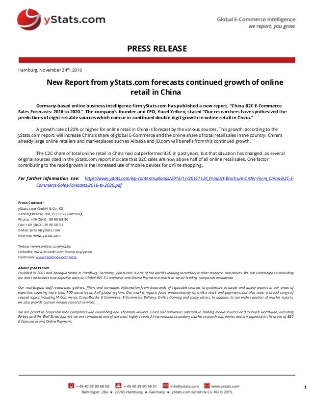 1 PRESS RELEASE Hamburg, November 24th , 2016 New Report from yStats.com forecasts continued growth of online retail in Ch...