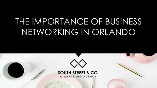 THE IMPORTANCE OF BUSINESS NETWORKING IN ORLANDO