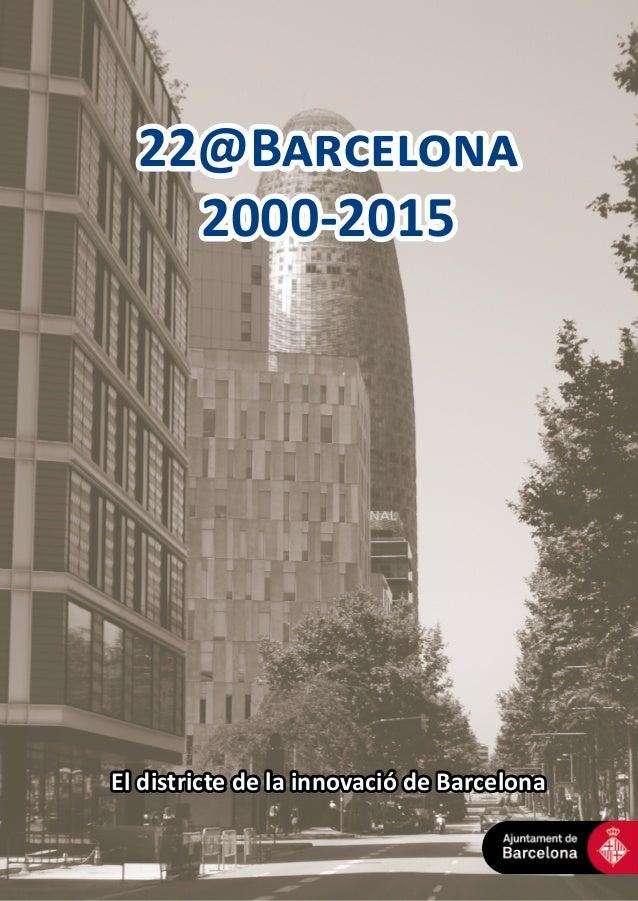 22@Barcelona 2000-2015 El districte de la innovació de Barcelona