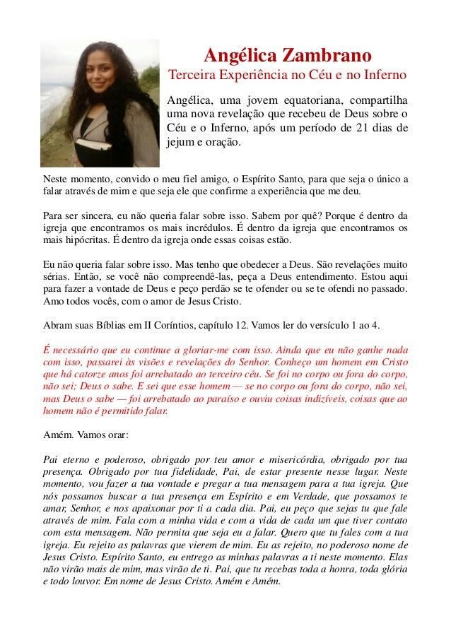Angélica Zambrano  Terceira Experiência no Céu e Inferno  Angélica, uma jovem equatoriana, compartilha uma nova revelação ...
