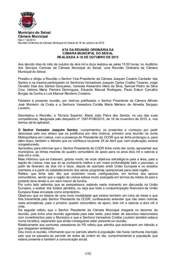 Município do SeixalCâmara MunicipalAta n.º 22/2012Reunião Ordinária da Câmara Municipal do Seixal de 18 de outubro de 2012...