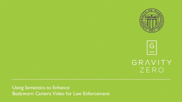 Using Semantics to Enhance Bodyworn Camera Video for Law Enforcement