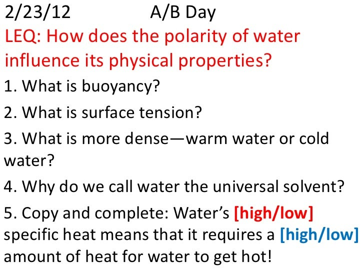 2/23/12            A/B DayLEQ: How does the polarity of waterinfluence its physical properties?1. What is buoyancy?2. What...