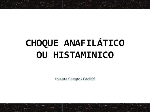 CHOQUE ANAFILÁTICO OU HISTAMINICO