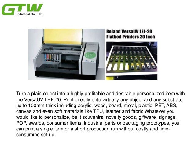 Magic to Your Business with Roland  VersaUV LEF-20 Flatbed Printer Slide 2