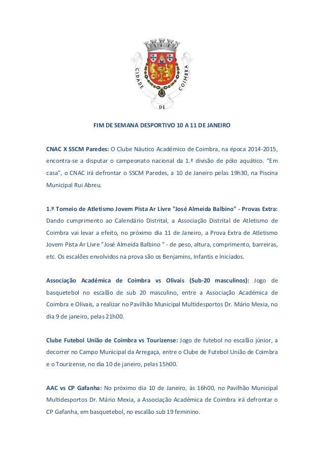 FIM DE SEMANA DESPORTIVO 10 A 11 DE JANEIRO CNAC X SSCM Paredes: O Clube Náutico Académico de Coimbra, na época 2014-2015,...