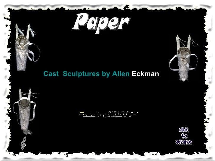 Cast Sculptures by Allen  Eckman   Paper