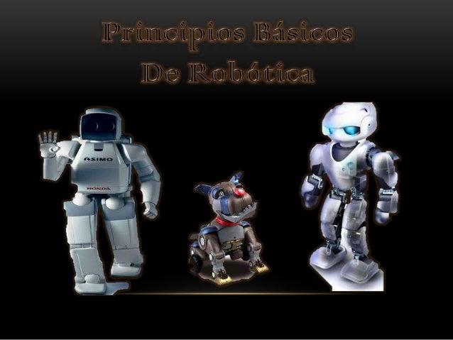 ROBOTICA•   Es la rama de la    tecnología, la función es    cubrir todas las formas de    comunicación a distancia.•   Se...