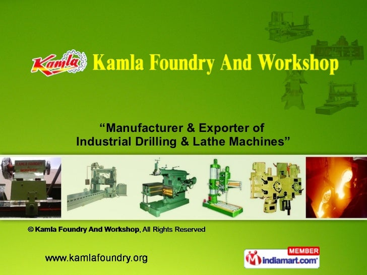 """"""" Manufacturer & Exporter of  Industrial Drilling & Lathe Machines"""""""