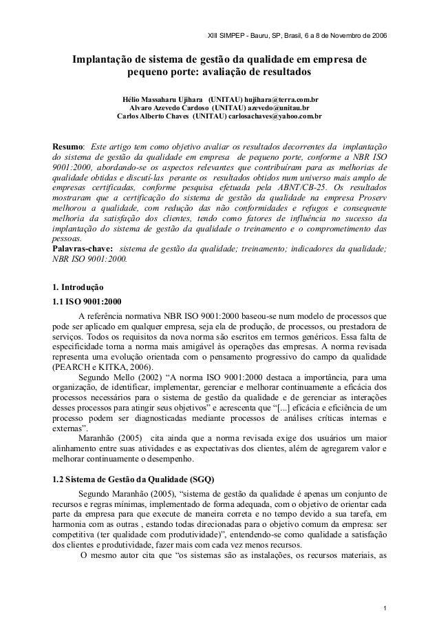 XIII SIMPEP - Bauru, SP, Brasil, 6 a 8 de Novembro de 2006 1 Implantação de sistema de gestão da qualidade em empresa de p...