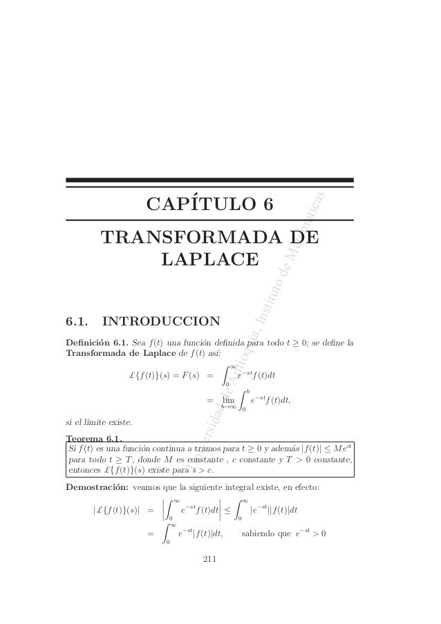UniversidaddeAntioquia,InstitutodeMatematicas CAP´ITULO 6 TRANSFORMADA DE LAPLACE 6.1. INTRODUCCION Definici´on 6.1. Sea f(...