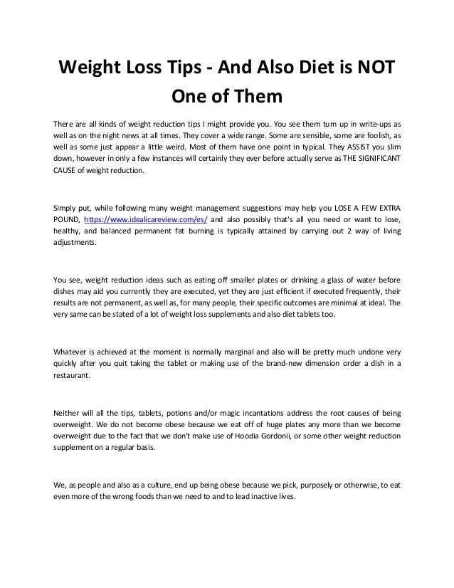 Weight Loss Tips - And Also Diet is NOT One of Them There are all kinds of weight reduction tips I might provide you. You ...