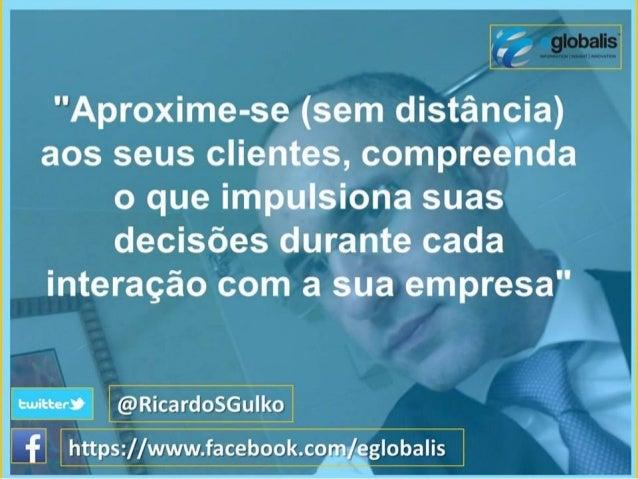 """""""Aproximewse (sem distancia) aos seus clientes,  compreenda o que impulsiona suas decisées durante cada il'if. et'a. §é0 c..."""