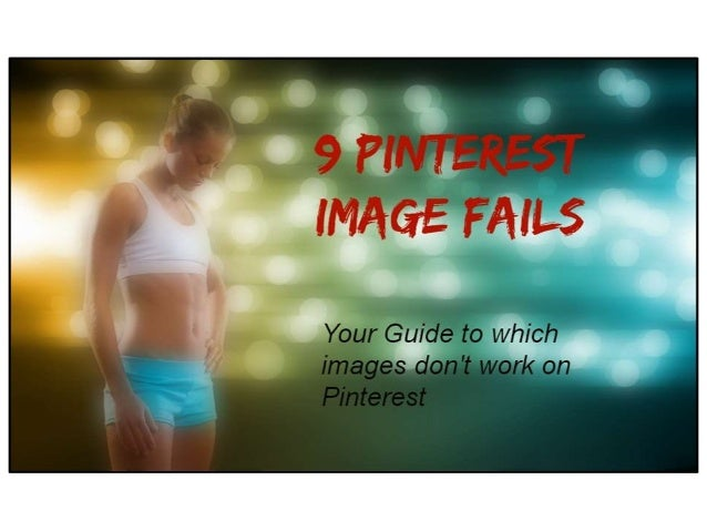 Pinterest Image Fails:  What not to pin on pinterest