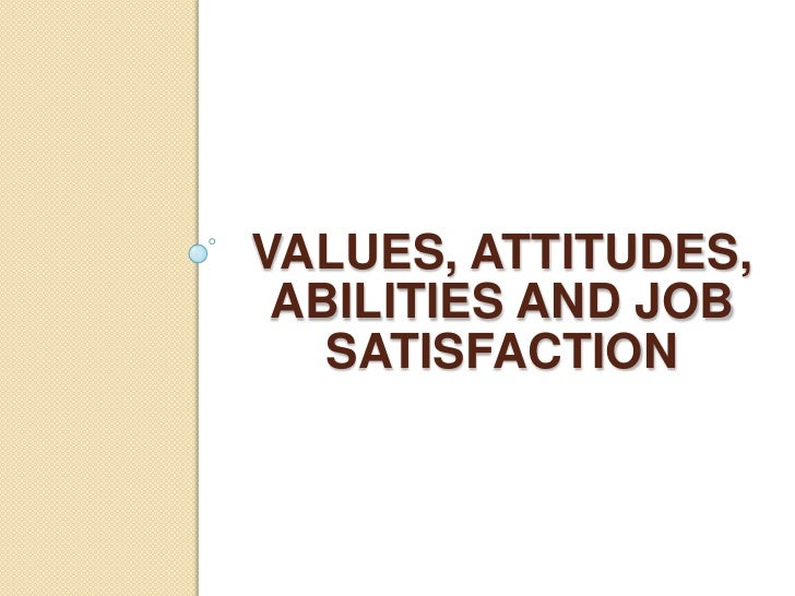 values attitudes and job satisfaction This can lead to increased productivity and job satisfaction and they can boost the attitudes of other workers by how personality affects work behavior.